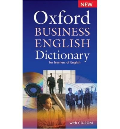 Oxford Business English Dictionary for Learners of English: Dictionary and CD-ROM Pack (Mixed media product) - Common