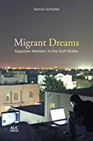 Migrant Dreams: Egyptian Workers in the Gulf States