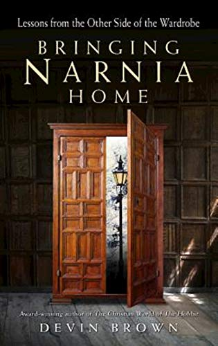 Bringing Narnia Home: Lessons from the Other Side of the Wardrobe (English Edition)