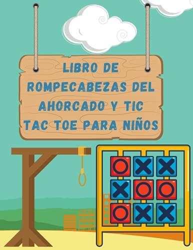 Libro De Rompecabezas Del Ahorcado Y Tic Tac Toe Para Niños: Juego De Rompecabezas Para Entretenimiento