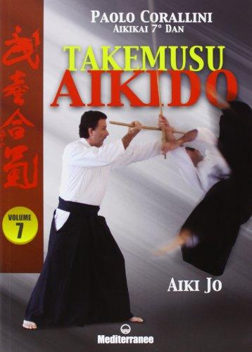 Takemusu aikido. Ediz. illustrata: 7