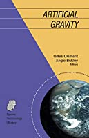 Artificial Gravity (Space Technology Library (20))
