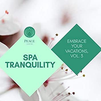 Spa Tranquility - Embrace Your Vacations, Vol. 3