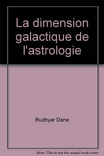 La dimension galactique de l'astrologie