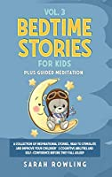Bedtime Stories for Kids Vol. 3: A Collection of Inspirational Stories, Read to Stimulate and Improve Your Children's Cognitive Abilities and Self-Confidence Before They Fall Asleep (Bedtime Stories for Kids 3 Books in 1)