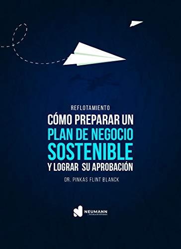 Cómo preparar un plan de negocio sostenible y lograra su aprobación: Reflotamiento