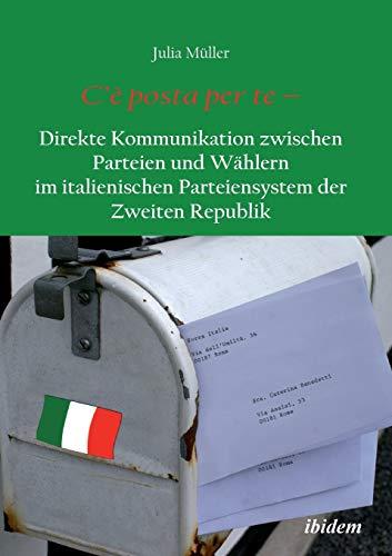 C\'è posta per te - Direkte Kommunikation zwischen Parteien und Wählern im italienischen Parteiensystem der Zweiten Republik