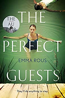 The Perfect Guests: an enthralling, page-turning thriller full of dark family secrets by [Emma Rous]