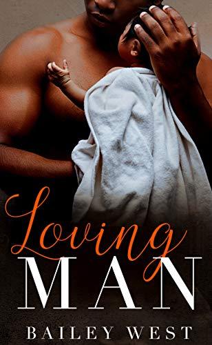 Loving MAN by [Bailey West]