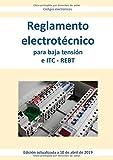 Reglamento electrotécnico para baja tensión e ITC - REBT: - Edición actualizada a 10 de abril de 2019