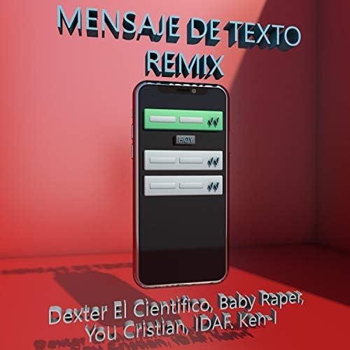 Dexter El Cientifico, Baby Raper, You Cristian, Ken-i & Idaf