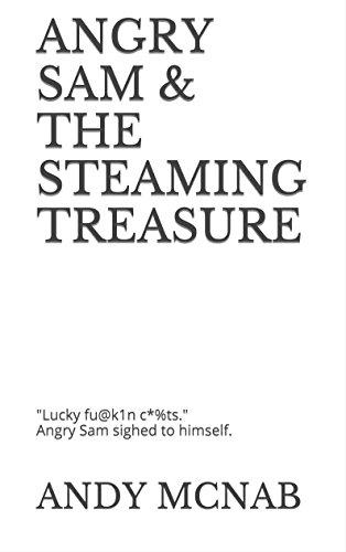 Angry Sam & The Steaming Treasure