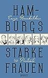 Hamburgs starke Frauen: 30 Porträts - Tanja Breukelchen