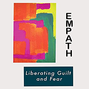 Liberating Guilt and Fear