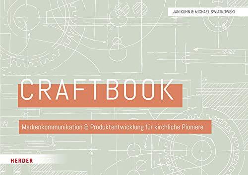 Craftbook: Markenkommunikation und Produktentwicklung für kirchliche Pioniere