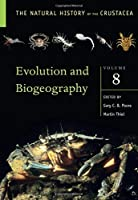 The Natural History of the Crustacea: Evolution and Biogeography of the Crustacea