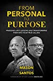 From Personal To Purpose: Finessing Life's Lessons and Transforming Them Into Your True Calling (English Edition)