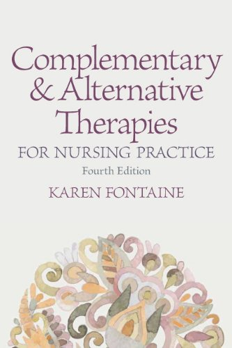 Compare Textbook Prices for Complementary and Alternative Therapies for Nursing Practice 4 Edition ISBN 9780133346503 by Fontaine RN  MSN, Karen Lee
