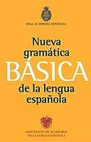 Nueva gramatica basica de la lengua espanola / New Basic Grammar of the Spanish Language