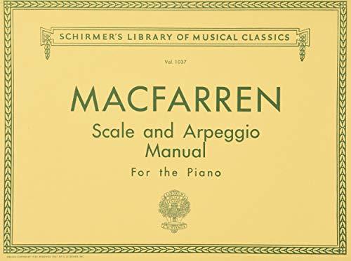 Scale and Arpeggio Manual: For the Piano: (Schirmer's Library of Musical Classics): Schirmer Library of Classics Volume 1037 Piano Technique