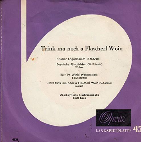 Oberbayrische Trachtenkapelle Bertl Laxa Trink ma noch a Flascherl Wein / Brucker Lagermarsch / Bayrische G`schichten / Reit im Winkl / Jetzt trink ma noch a Flascherl Wein