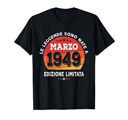 Le Leggende Sono Nate nel Marzo 1949 - 72 Anni Compleanno Maglietta