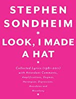 Look, I Made a Hat: Collected Lyrics (1981-2011) with Attendant Comments, Amplifications, Dogmas, Harangues, Digressions, Anecdotes and Miscellany
