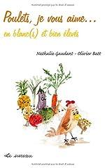 Poulets, je vous aime... en blanc(s) et bien élevés de Nathalie Gaudant