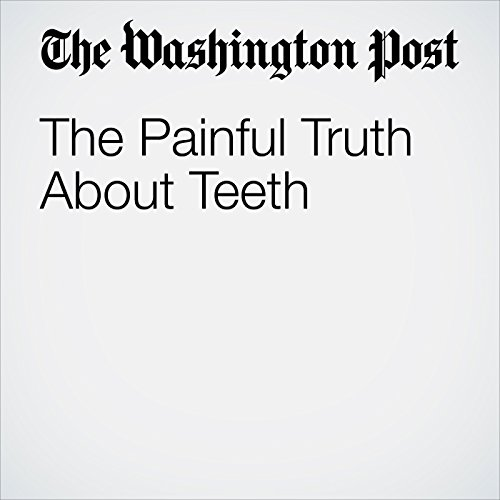 The Painful Truth About Teeth audiobook cover art