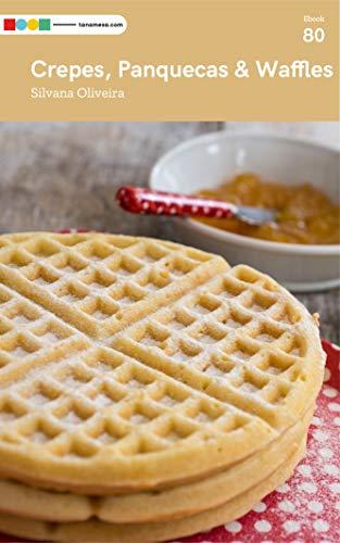 Crepes, Panquecas & Waffles: Tá na Mesa