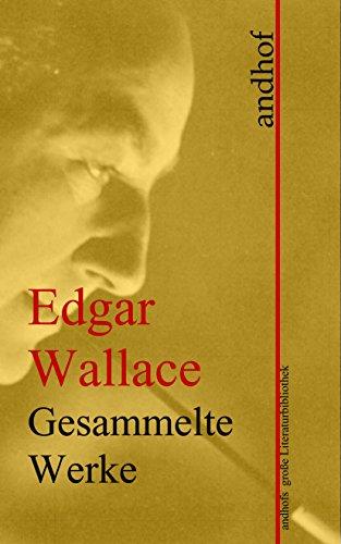 Edgar Wallace: Gesammelte Werke: Andhofs große Literaturbibliothek
