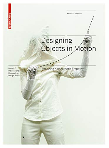 Designing Objects in Motion: Exploring Kinaesthetic Empathy (Board of International Research in Design)