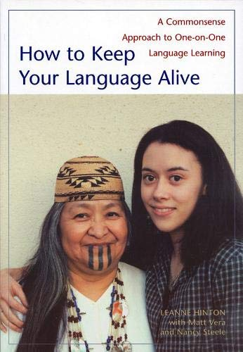 Compare Textbook Prices for How to Keep Your Language Alive: A Commonsense Approach to One-on-One Language Learning Paper edition Edition ISBN 9781890771423 by Hinton, Leanne