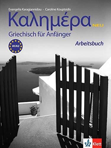 Kalimera Neu (A1-A2): Griechisch für Anfänger. Arbeitsbuch (Kalimera Neu: Griechisch für Anfänger)