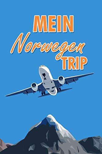 Mein Norwegen Trip: Dein Reise Begleiter für den Norwegen Urlaub. Reisetagebuch und Notizbuch zum Ausfüllen, Bilder einkleben und selber Gestalten für ... und Logbuch für die schönsten Erinnerungen