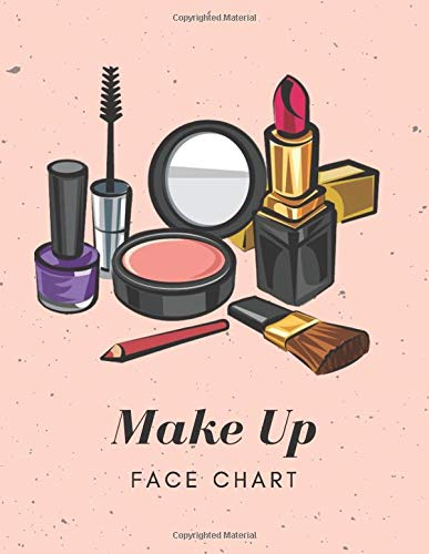 Make Up Face Chart: Workbook to Create and Record Your Designs, YT Makeup Tutorial Notebook for Beginners and Pros, Coloring Practice Book, Makeup ... Sheets (Make Up Charts Workbook, Band 6)