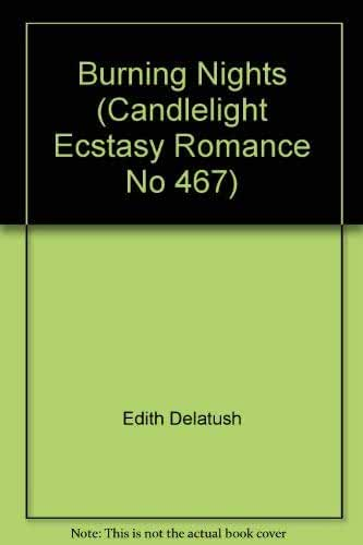 Burning Nights (Candlelight Ecstasy Romance No 467)