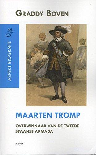 Maarten Tromp: overwinnaar van de tweede Spaanse Armada