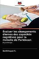Évaluer les changements diurnes des capacités cognitives pour la maladie de Parkinson: Physiothérapie