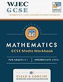 GCSE Maths Workbook: WJEC - Intermediate Level GCSE Maths Practice Papers