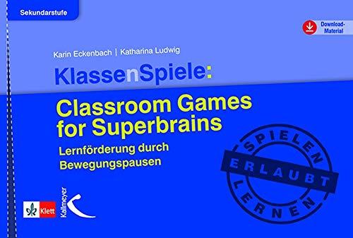 KlassenSpiele: Classroom Games for Superbrains: Lernförderung durch Bewegungspausen