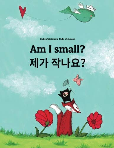 Am I small? / Jega jagnayo?: Children's Picture Book (Korean and English Edition)