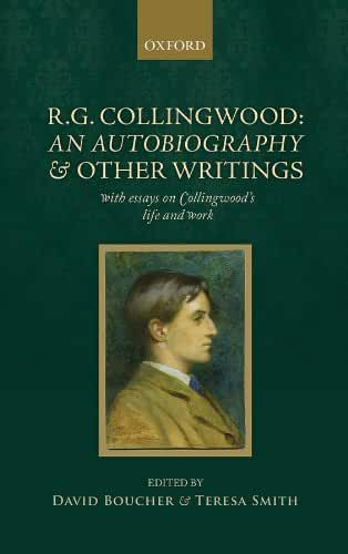 R. G. Collingwood: An Autobiography and other writings: with essays on Collingwood's life and work (English Edition)