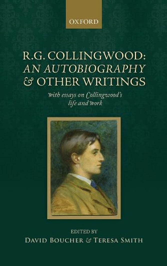 サーキュレーション王子州R. G. Collingwood: An Autobiography and other writings: with essays on Collingwood's life and work (English Edition)