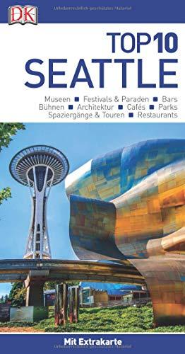 Top 10 Reiseführer Seattle: mit Extra-Karte und kulinarischem Sprachführer zum Herausnehmen