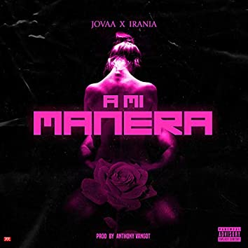 A Mi Manera (feat. Iraniapr)