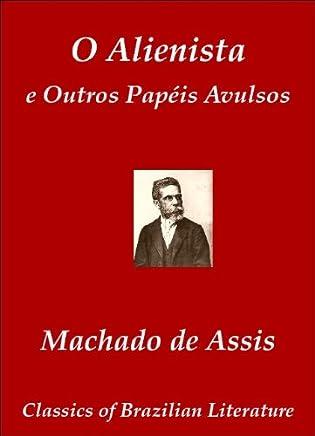 O Alienista e Outros Papéis Avulsos (Classics of Brazilian Literature Livro 12)