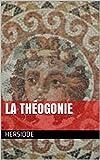 La Théogonie - Format Kindle - 1,00 €
