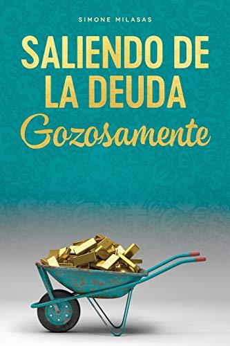 Saliendo de la Deuda Gozosamente - Getting Out of Debt Spanish (Spanish Edition)