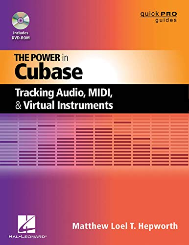 The Power in Cubase: Tracking Audio, MIDI and Virtual Instruments [With DVD ROM] (Quick Pro Guides)